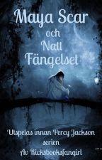 Maya Scar och Natt Fängelset by rickfglovesbooks