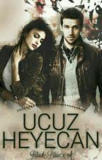 Ucuz Heyecan by BlackBlueA
