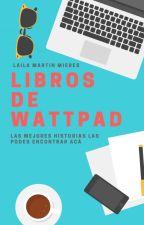 Los mejores libros de Wattpad by laiimartinmieress