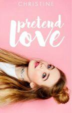 pretend love by rowmantics