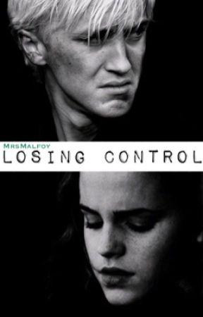 Losing Control - Draco Mallfoy Lovestory  - #Wattys2016 by MrsMalfoy_Slytherin