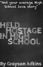 Held Hostage in High School by Grayson_Adkins