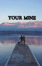 YOUR MINE by deeps_wonder