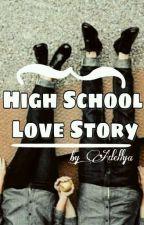 High School Love Story [COMPLETE] by Ayara_Haling