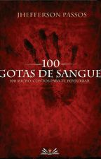 100 Gotas De Sangue by jheffersonautor