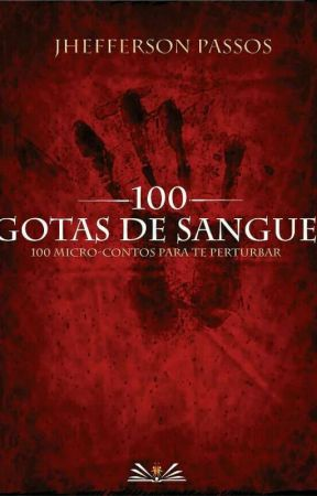100 Gotas De Sangue Vol.1 e Vol.2 by jheffersonautor
