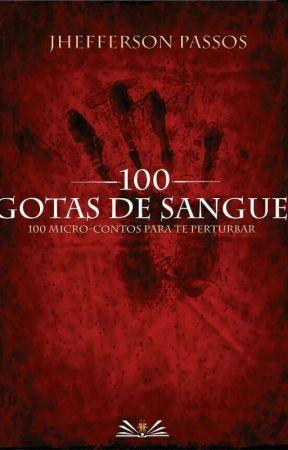 100 Gotas De Sangue by jheffersonautor
