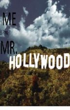 Me and Mr.Hollywood by martbri