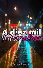 A mil Kilómetros. by kattelauren