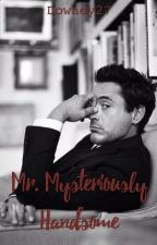 Mr. Mysteriously Handsome by Downey27