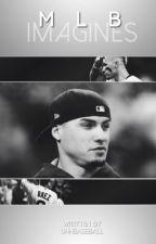 MLB Imagines  by uhhbaseball