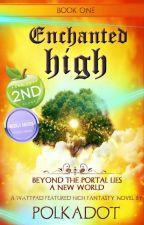 Enchanted High Book I by PolkadotAndThug