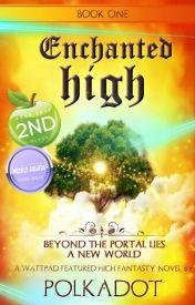 Enchanted High Book I (#Wattys2016) by kia_2106