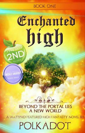 Enchanted High Book I by KiaraSMaharaj