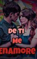 De ti me enamoré by sofia23456788