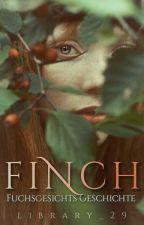 Finch - Fuchsgesichts Geschichte by library_29