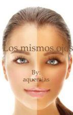 Los mismos ojos by aquemias