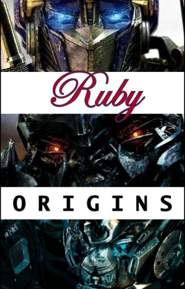 Ruby - Origins - Transformers: Revenge of the Fallen