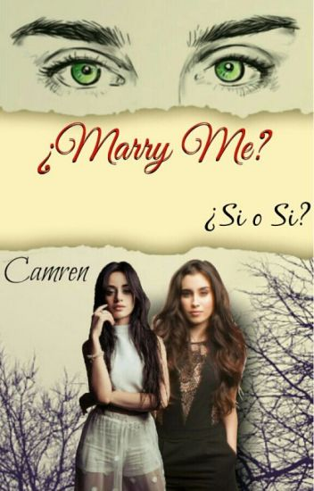 Marry Me (Camren)
