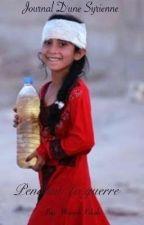 Journal D'une Syrienne Pendant La Guerre  by _ManjahKebab_