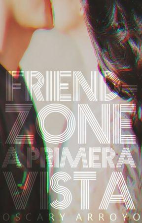 Friendzone a primera vista © by OscaryArroyo