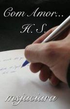 Com Amor... H. S. by msjaciara