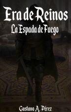 ERA DE REINOS LA ESPADA DE FUEGO by Gustav10