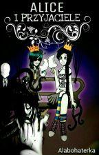 Alice i przyjaciele by Alabohaterka