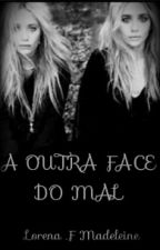 A OUTRA FACE DO MAL #WATTYS2016  by Madeleine1098