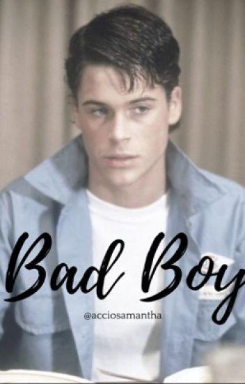 Bad Boy → Sodapop Curtis