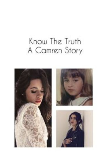 Know The Truth ( Camren )