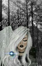 Mi Angel... ¿Tu? by FabiARMY
