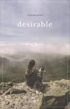 Desirable ✓ by xxseeyousoon