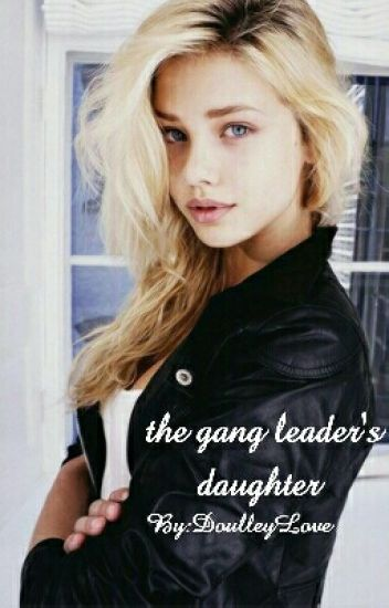 The Gang leader's Daughter