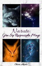 Naruto: Gra Się Rozpoczęła Magi by CharaAkuma