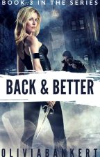 Back And Better (GLG Book 3) (Wattys 2016) by midnightskies-