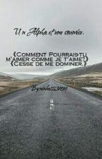 Un Alpha Et La Soumise /// Tome 1 by ninka123159
