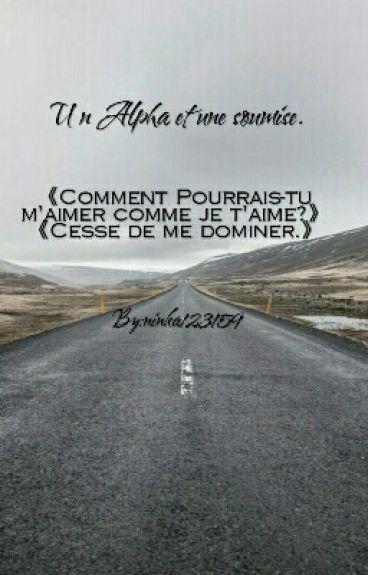 Un Alpha Et La Soumise /// Tome 1