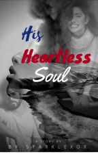 His Heartless Soul by sparklexox