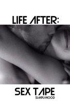 Life After: Sex Tape [Hemmings] by simplyhood