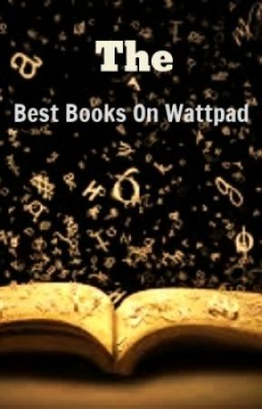 The Best Books On Wattpad by kav1troy