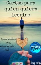 Cartas para Quien Quiera Leerlas  #CarrotAwards2016 #PremiosFaded by lolarojasrosales