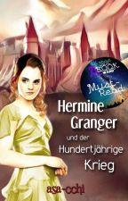 Hermine Granger und der 100-jährige Krieg by asa-cchi