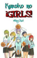 Kuroko no ¿GIRLS? by Mag_Red