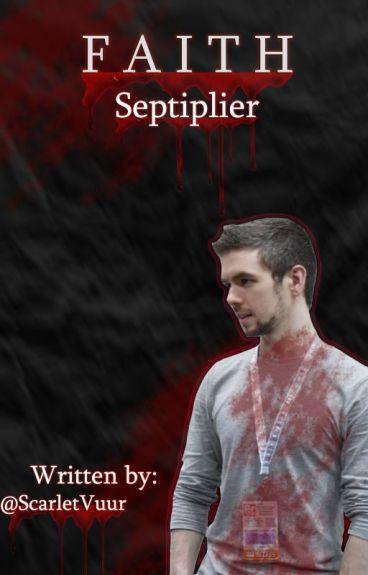 Faith ~ Septiplier
