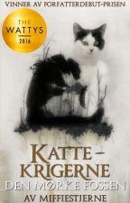 Kattekrigerne -  Den Mørke Fossen (Wattys2016 Vinner) by miffiestjerne