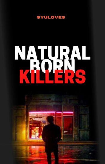 NATURAL BORN KILLERS   kth+myg