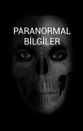 PARANORMAL BILGILER by beynimdumanalti