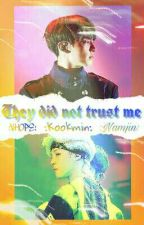 They did not trust me. (Bts - Jikook) by MacarenaAndrea142
