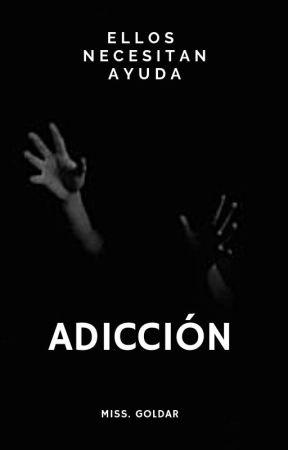 Adicción [REESCRIBIENDO] by cedepe